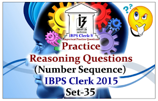 Race IBPS Clerk 2015- Practice Reasoning Questions (Number Sequence) With Explanation Set-35