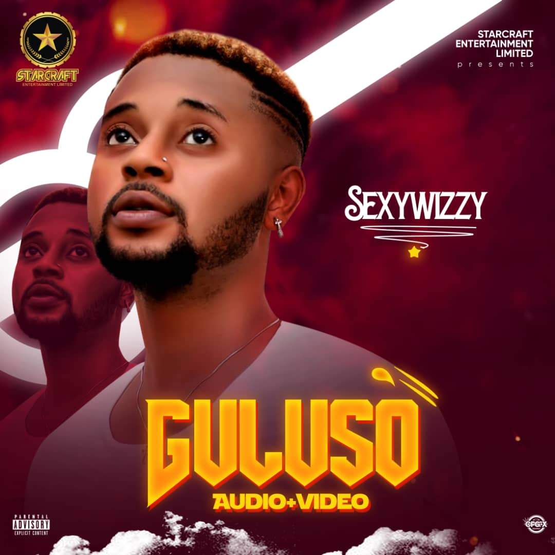 [Audio + Video] Sexywizzy - Guluso (Dir. Irok Viralz)