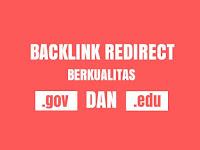 Kumpulan Backlink Redirect Berkualitas Dari Situs .gov dan .edu Gratis.