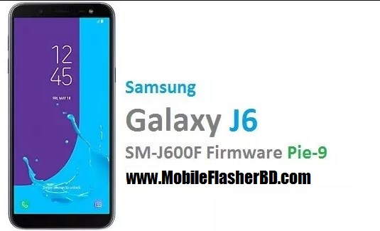 Download Samsung J6 SM-J600F (Android Pie-9) Official Firmware+Combination File Without Password By Mobileflasherbd