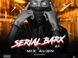 DOWNLOAD EP: Mix Alien - Serial BarX || @Mixalien