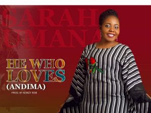 DOWNLOAD MP3: Sarah Umanah - He Who Loves (Prod. Kemzy)