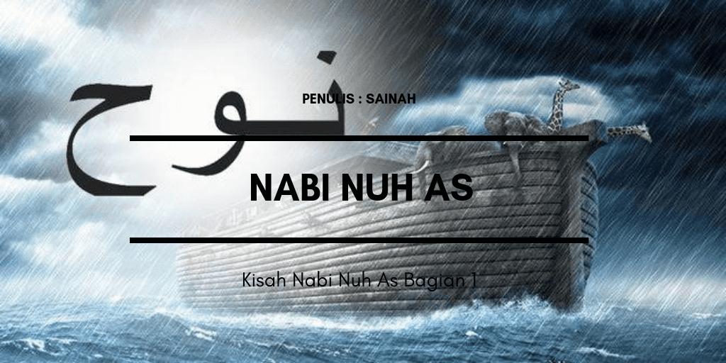 Kisah Nabi Nuh As Bagian 1