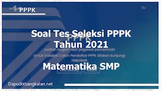 soal-tes-seleksi-pppk-materi-soal-matematika-smp