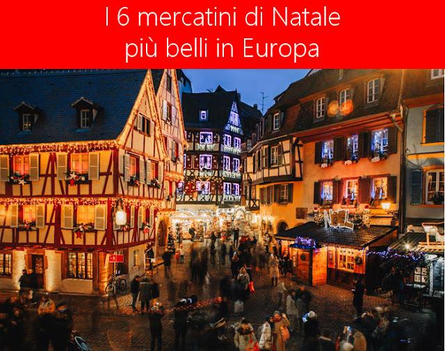 I 6 mercatini di Natale più belli in Europa