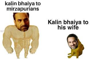 Kaleen Bhaiya | Mirzapur memes