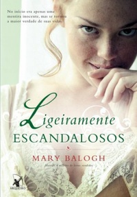 Resenha #544: Ligeiramente Escandalosos - Mary Balogh (Arqueiro)