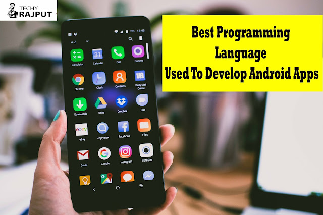 Best Programming Language Used To Develop Android Apps