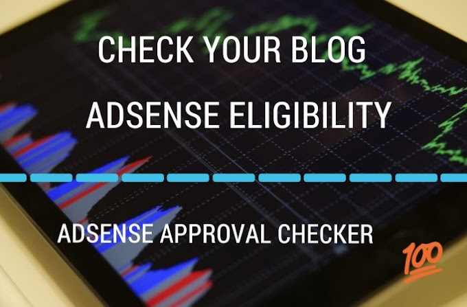 HOW TO CHECK AND TRACK YOUR ADSENSE APPROVAL ELIGIBILITY STATUS BEFORE SUBMITTING FOR REVIEW