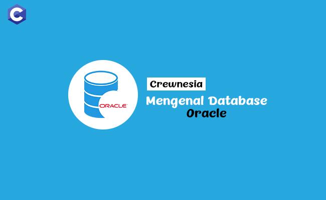 Crewnesia - Mari Mengenal Database Oracle