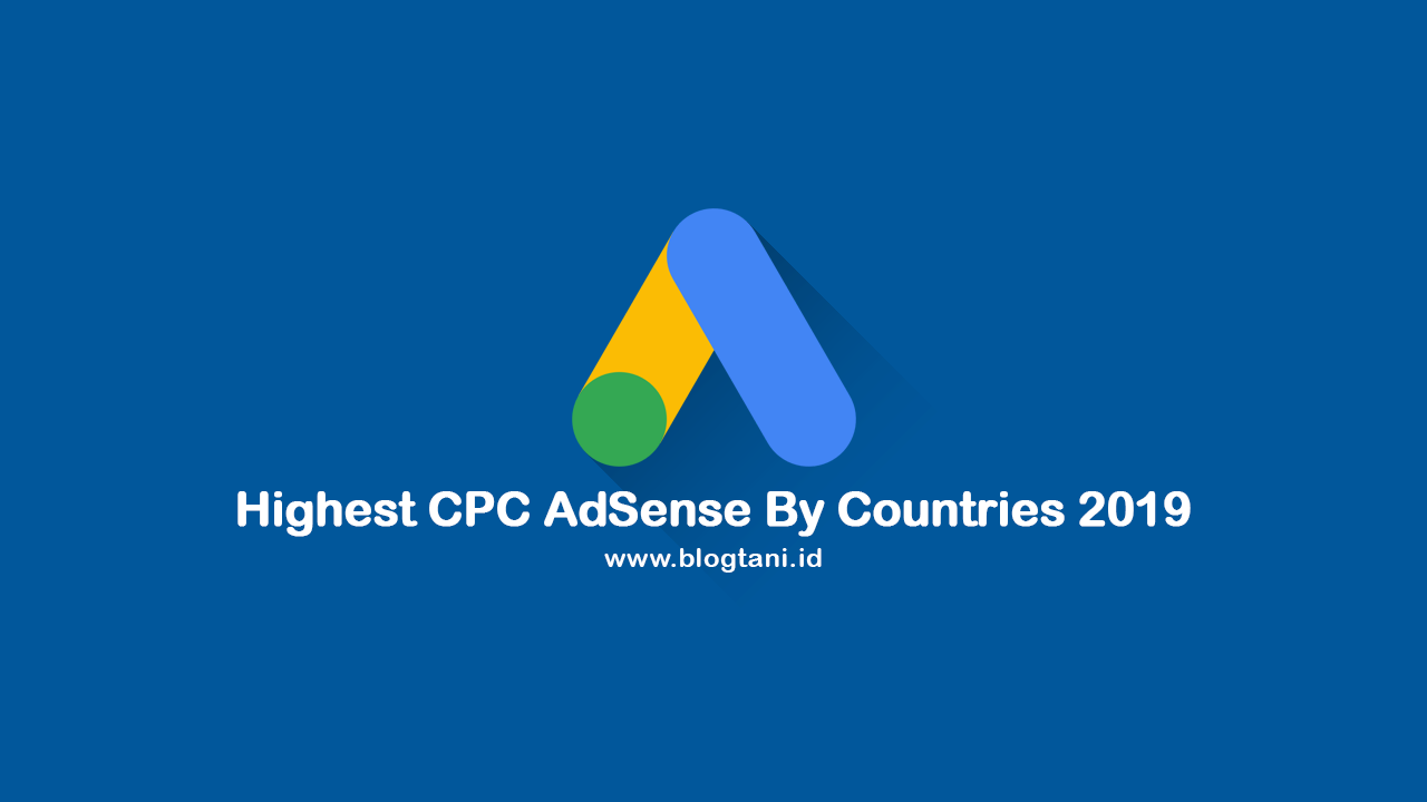 Highest CPC AdSense By Countries 2019 - BLOGTANI ID