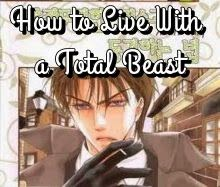How to Live With a Total Beast