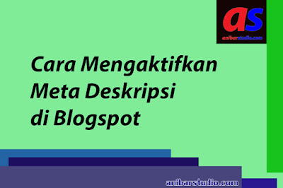 Cara Mengaktifkan Meta Deskripsi di Blogspot untuk seo