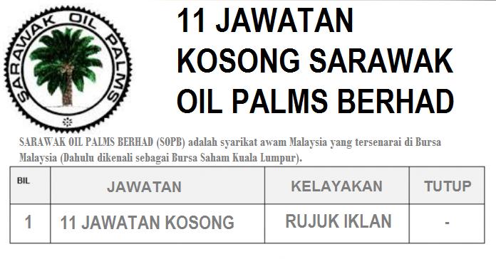 TERBARU 11 Iklan Jawatan Sarawak Oil Palms Berhad