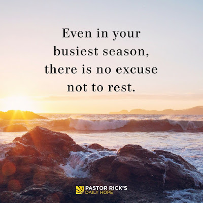 There Is No Excuse Not to Rest by Rick Warren