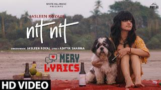 Nit Nit By Jasleen Royal - Lyrics