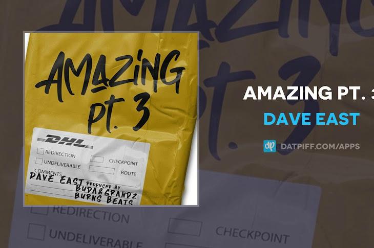 Listen: Dave East - Amazing Pt. 3