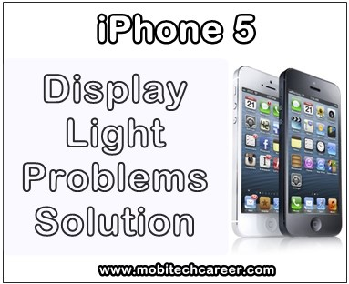 mobile phone, cell phone, iphone repair, smartphone, how to fix, solve, repair Apple iPhone 5 display screen light not working, no glow, no light in screen, problems, faults, jumper, solution, kaise kare hindi me, display screen light repairing, steps, tips, guide, pdf books, software download, in hindi.