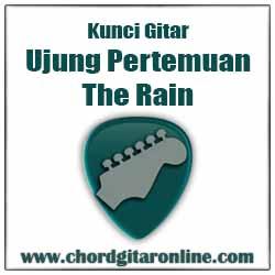 Chord The Rain Ujung Pertemuan