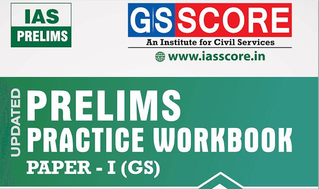 GS Score Practice Workbook IAS Prelims 2019