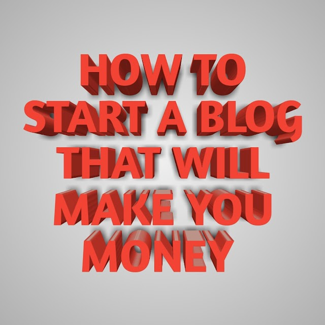 HOW TO START A BLOG THAT WILL MAKE YOU MONEY IN NIGERIA (2018)