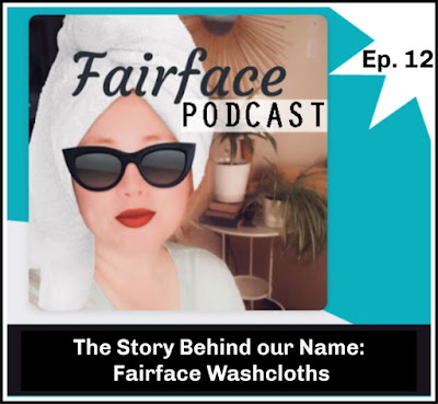The story behind Fairface Washcloths for sensitive skin - the real meaning behind the name