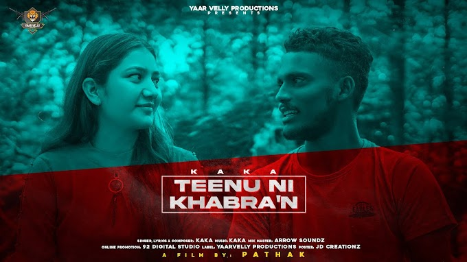 Tenu Ni Khabran Lyrics by Kaka | Yaarvelly Productions | New Punjabi Songs 2020 | Best Punjabi Songs 2020