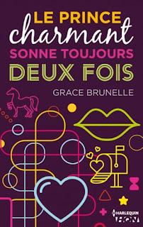 « Le prince charmant sonne toujours deux fois » de Grace Brunelle