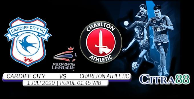 PREDIKSI CARDIFF CITY VS CHARLTON ATHLETIC 1 JULI 2020