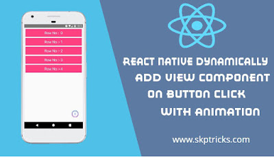 React Native dynamically Add View Component on Button Click with Animation