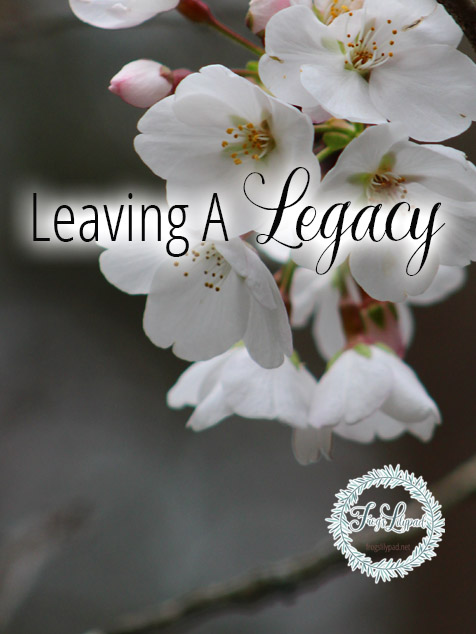 Leaving a Legacy that Will Impact Others