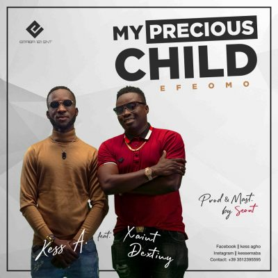 Kess A - My Precious Child (EfeOmo) ft. Xaint Dextiny | Mp3 Download
