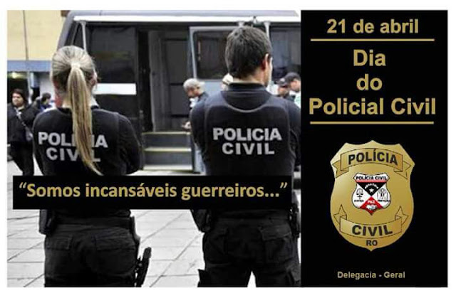 21 de Abril - Dia do Policial Civil