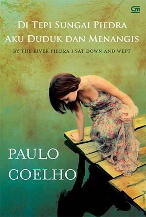 Ditepi Sungai Piedra Aku Duduk dan Menangis PDF Karya Paulo Coelho