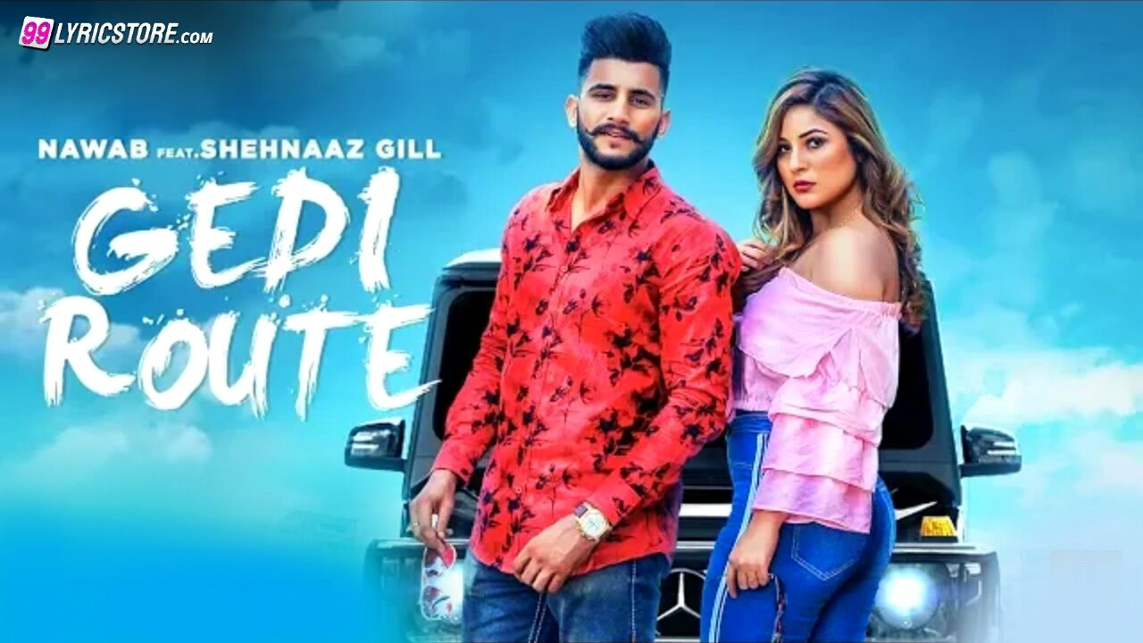 Gedi Route Punjabi Songs Lyrics Sung by Nawab
