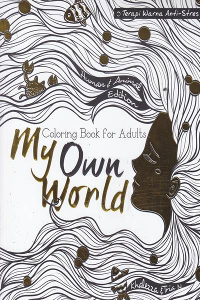 My Own World Coloring Book For Adults Soft Cover Oleh Khalezza
