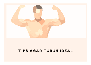 Tips agar tubuh ideal