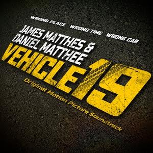 Vehicle 19 Song - Vehicle 19 Music - Vehicle 19 Soundtrack - Vehicle 19 Score
