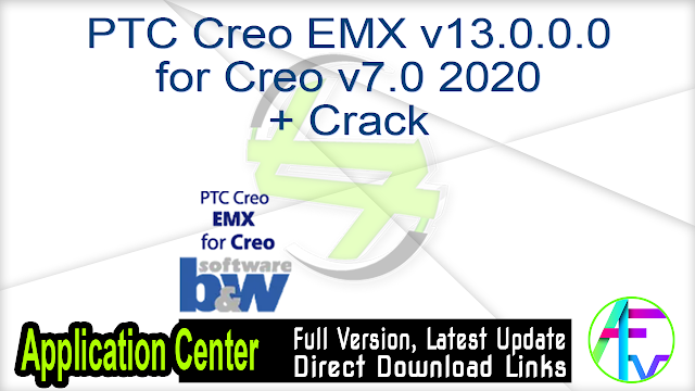 PTC Creo EMX v13.0.0.0 for Creo v7.0 2020 + Crack