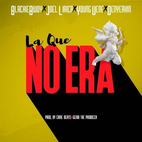 La que no Era - (Audio) Blacky Wboy, Joel Lirica, Young Vene, Denyerkin