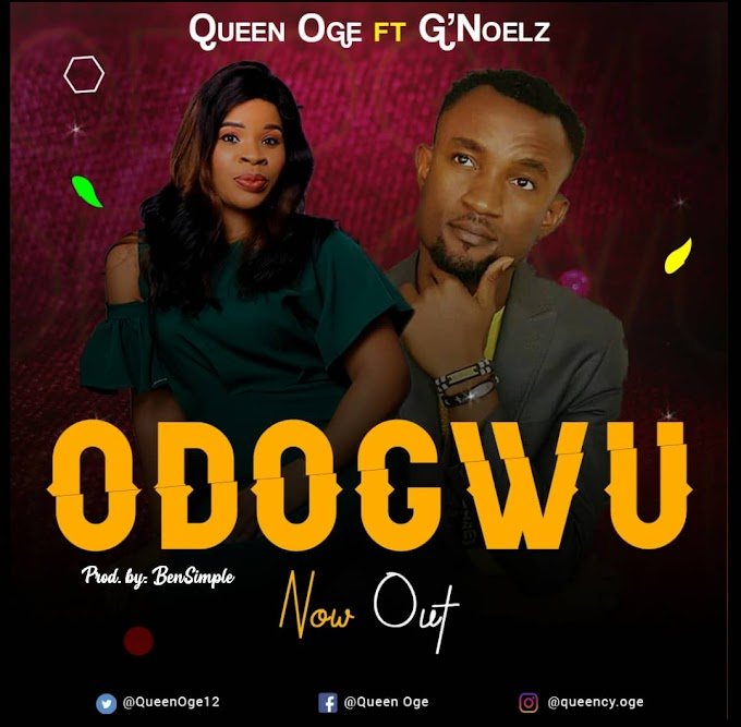 [Gospel Music] Queen Oge ft G'Noelz - Odogwu