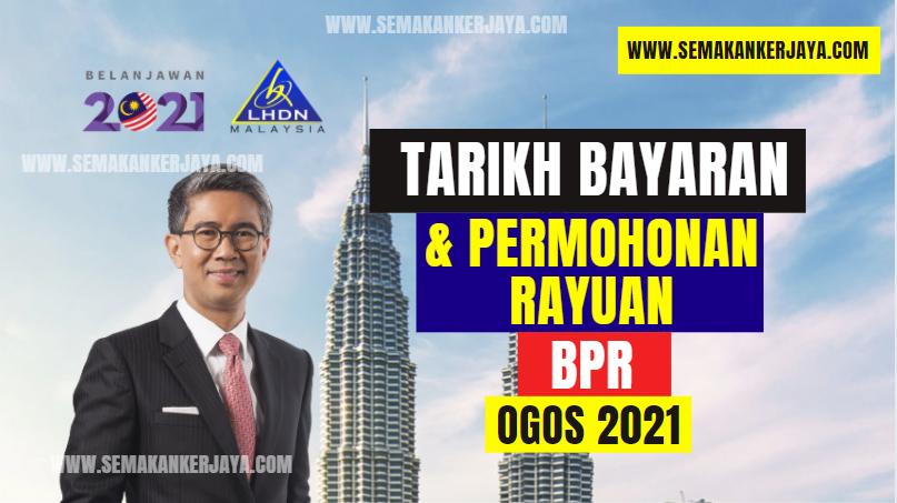 Tarikh Bayaran dan Permohonan Rayuan BPR Bulan Ogos 2021