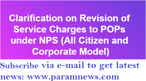 clarification-on-revision-of-service-charges-to-POPs-under-nps-paramnews