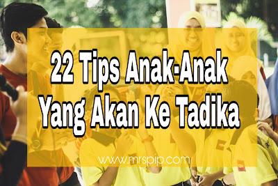 22 tips untuk anak-anak yang akan ke TADIKA