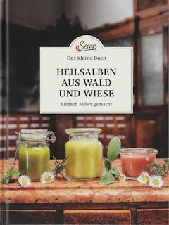 """Buchbesprechung: Heilsalben selber mischen: """"Heilsalben aus Wald und Wiese"""" von Gabriela Nedoma"""