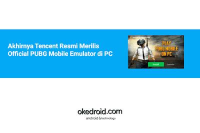 telah memainkan game ini lewat perangkat Android mereka Akhirnya Tencent Resmi Merilis Official PUBG Mobile Emulator di PC
