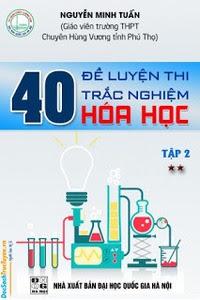 40 Đề Luyện Thi Trắc Nghiệm Hóa Học: Tập 2 - Nguyễn Minh Tuấn