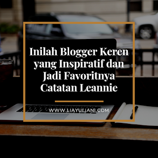 Blogger Keren yang Inspiratif dan Favoritnya Catatan Leannie