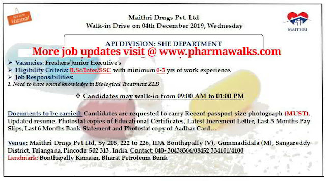 Maithri Drugs Walk-in interview for Freshers and Experienced - Production & SHE department on 4th Dec' 2019