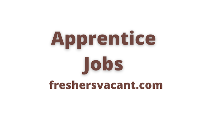 Latest Apprentice Jobs | Apprentice Jobs for Various fields to apply soon